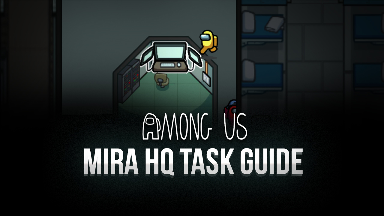 Among Us on PC- How to Complete Every Task in Mira HQ