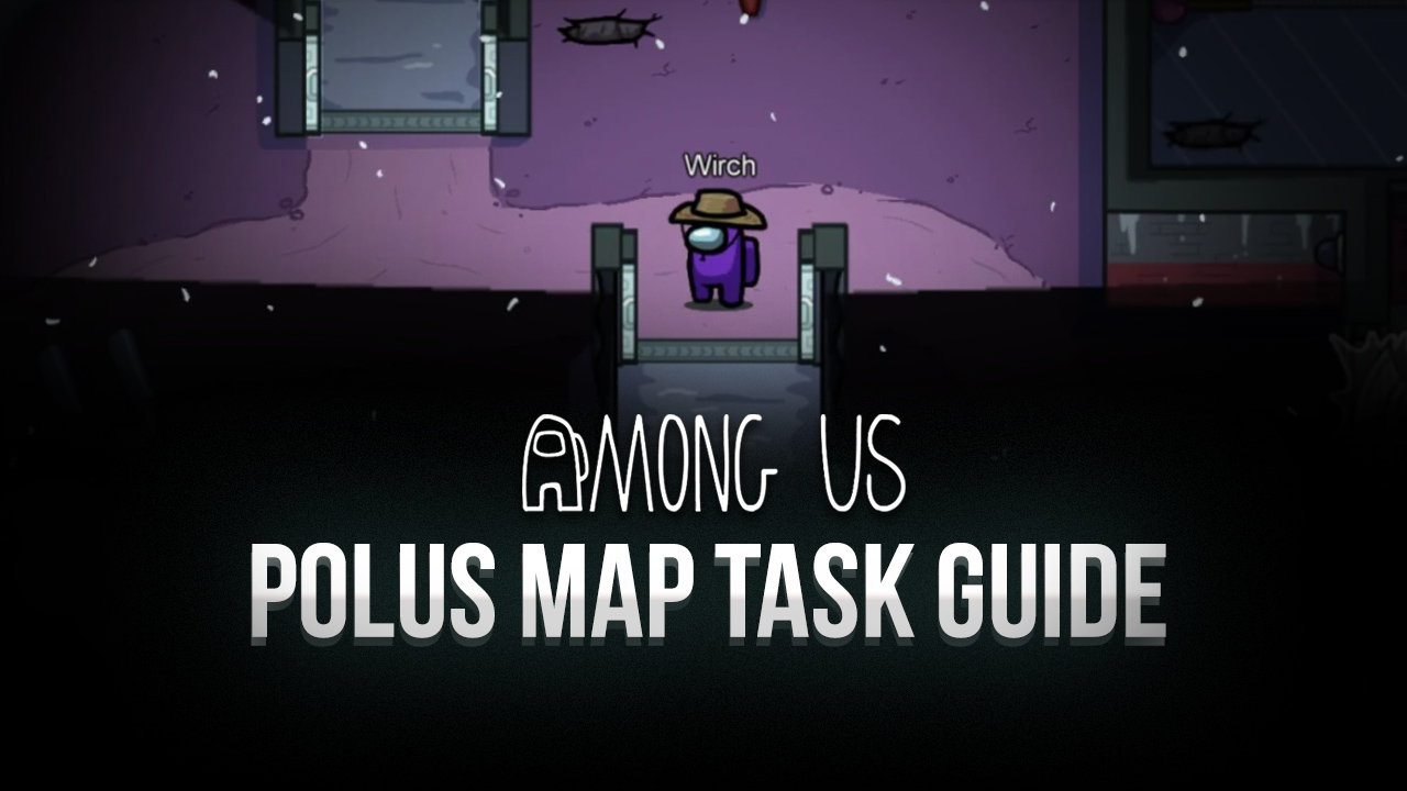 Among Us Polus Map Guide – How to Complete Every Task in the Polus