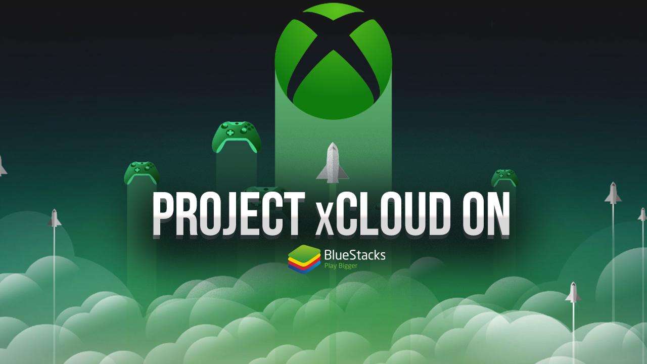 La Release mondiale di Project xCloud – Gioca i titoli Xbox che preferisci sul tuo dispositivo Android