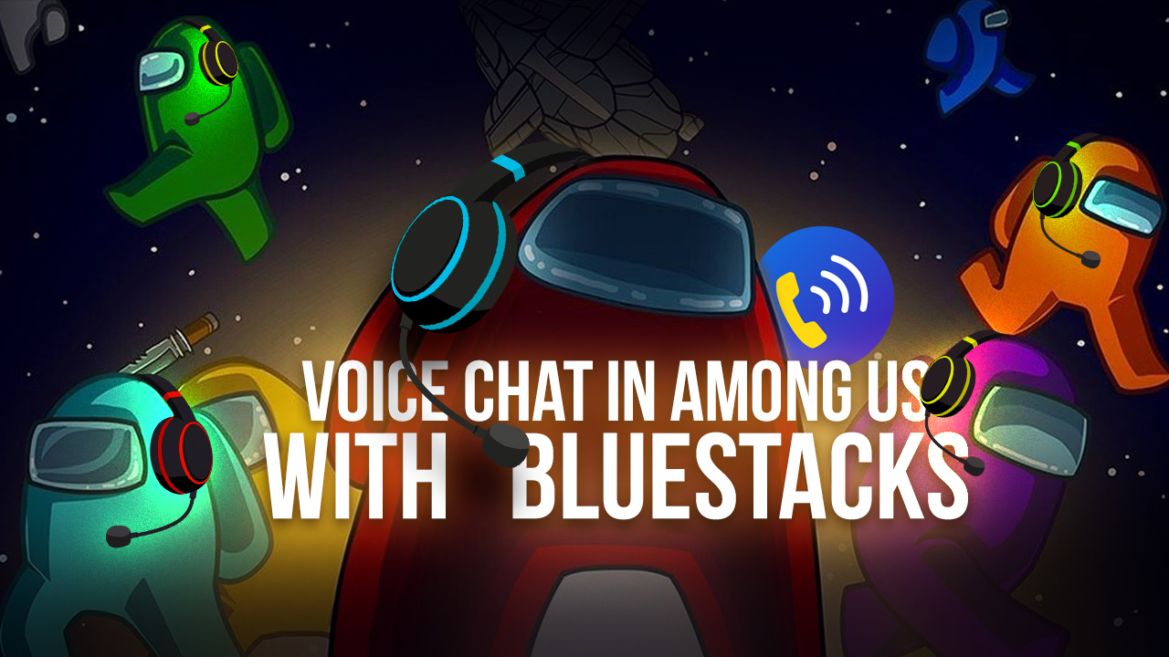Configurando Um Chat de Voz Exclusivo do BlueStacks Para Jogar Among Us no PC