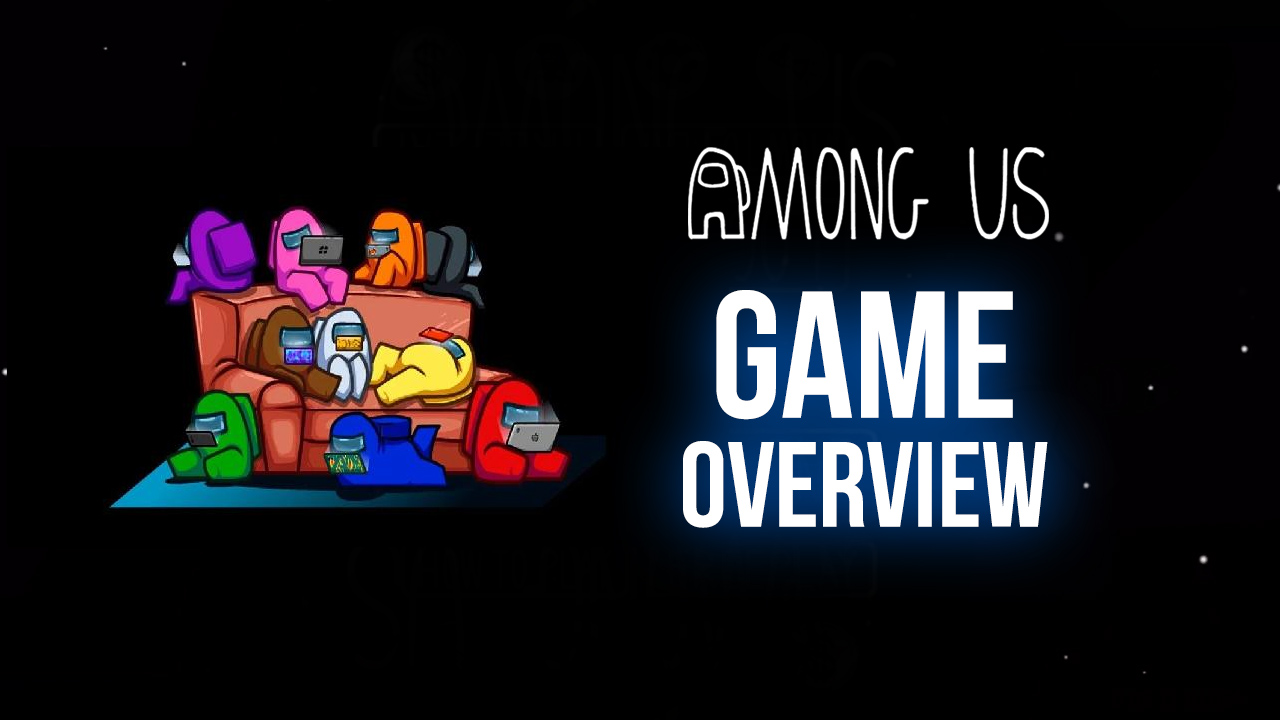 Among Us – Comprehensive Game Guide With the Best Tips, Tricks, and Strategies