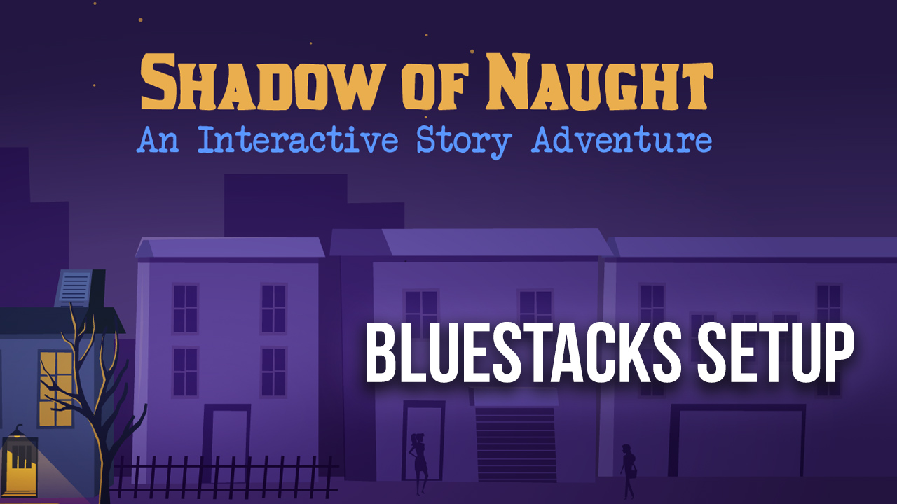 How To Play Shadow of Naught On PC With BlueStacks