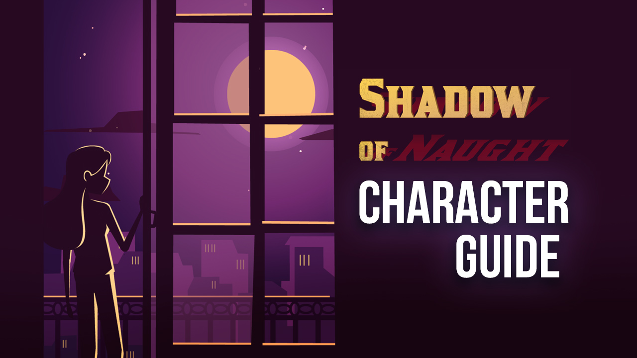 Find the Best Characters in Shadow of Naught