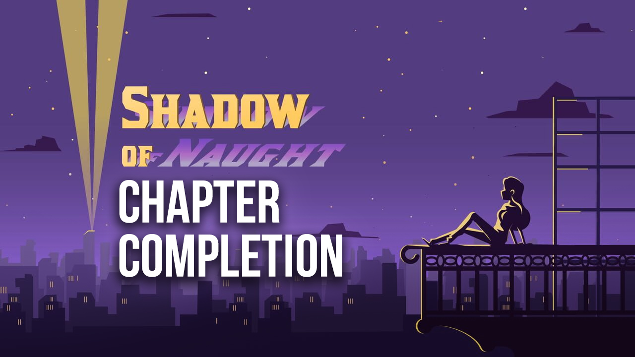 How to Achieve 100% Chapter Completion in Shadow of Naught