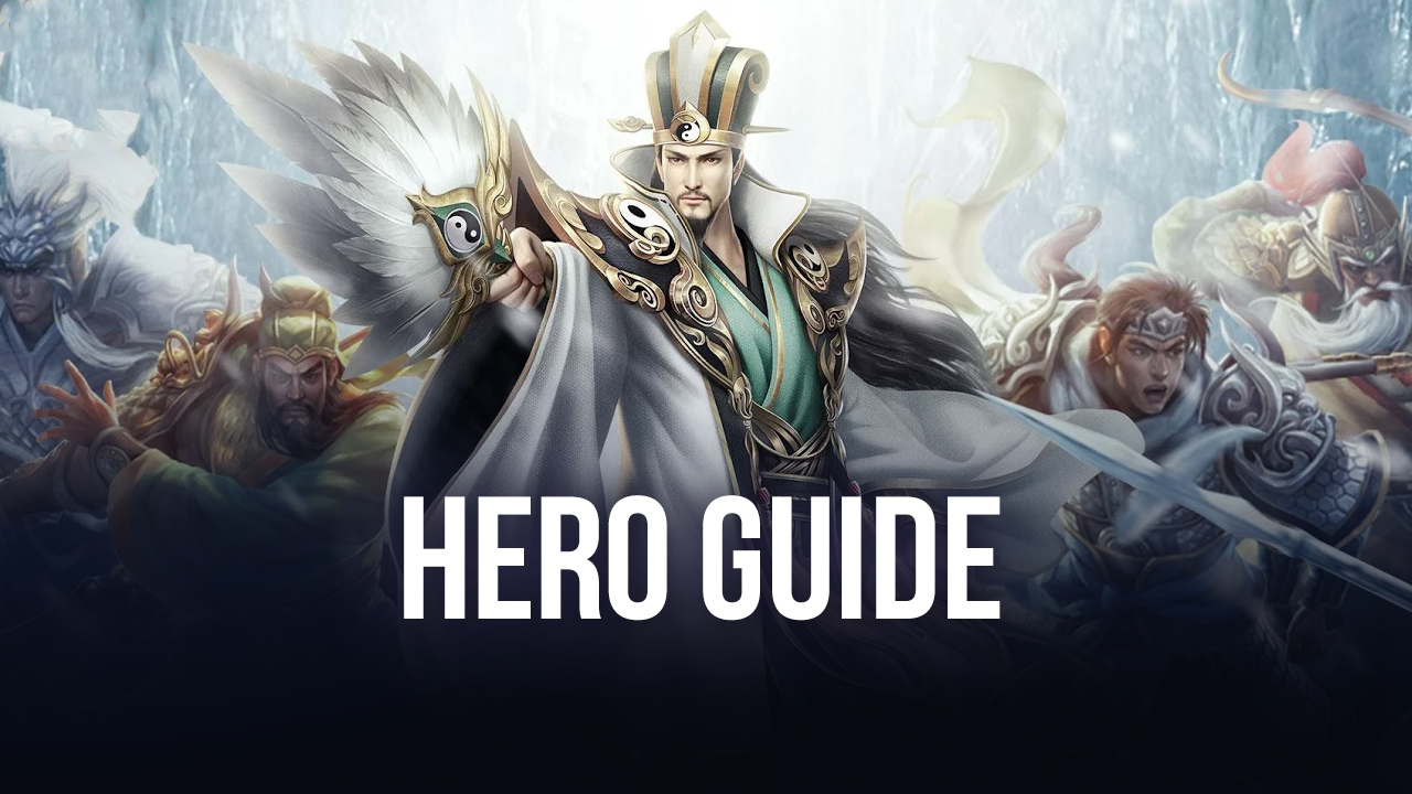Three Kingdoms: Heroes Saga on PC – Hero Guide