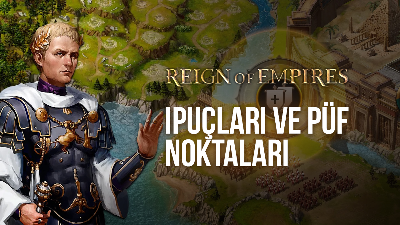 Reign of Empires – Epic Battle Tactics İpuçları