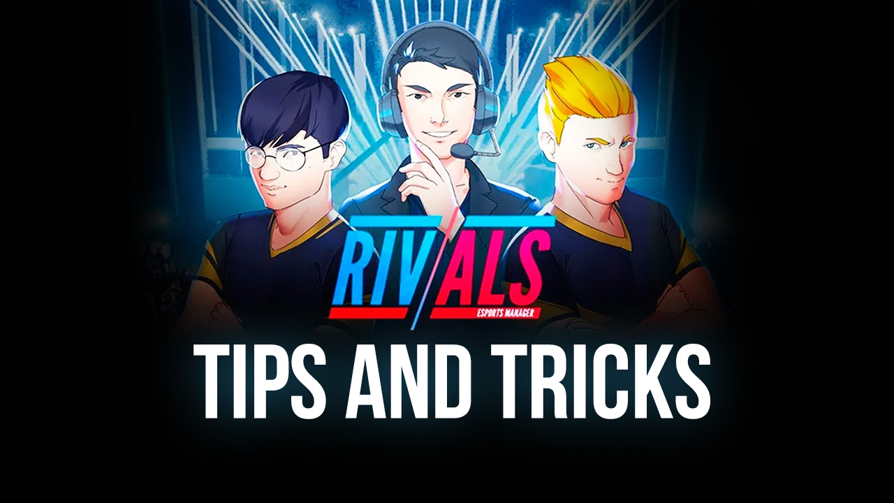 Win Every Game – Tips and Tricks for RIVALS Esports MOBA Manager