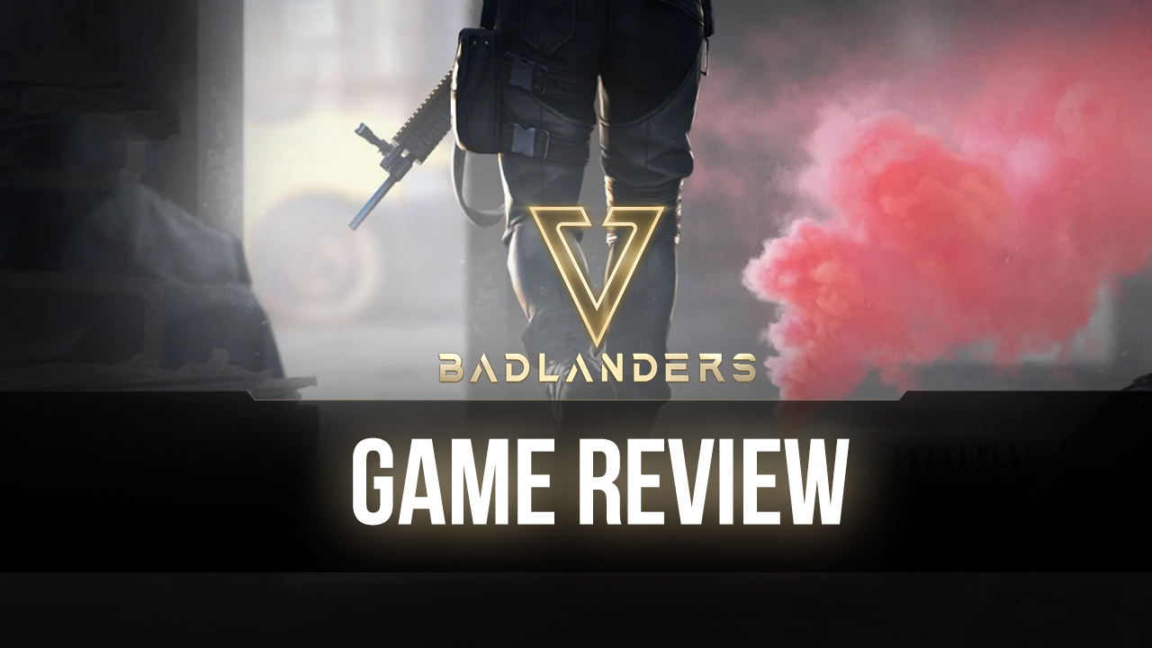 Badlanders: Experience the New Take on the Classic Battle Royale Genre