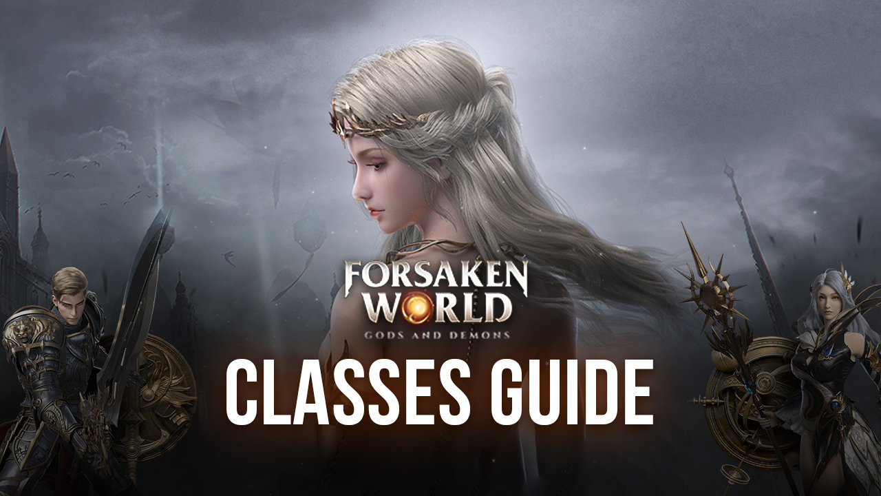 Forsaken World: Gods and Demons Class Guide – The Best Class for Every Role