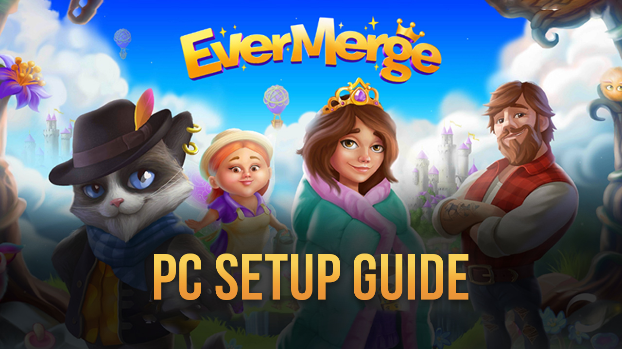 How to Play EverMerge on PC with BlueStacks