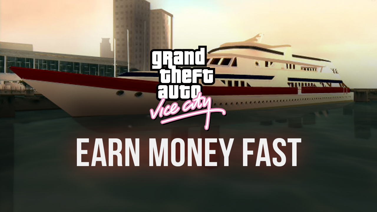 Fastest Way to Earn Money in GTA Vice City