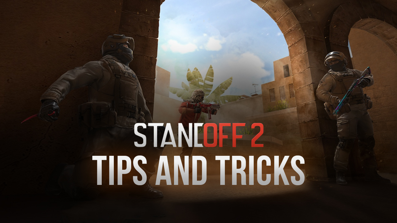 Standoff 2 on PC: Tips and Tricks to Improve Your Gameplay on BlueStacks