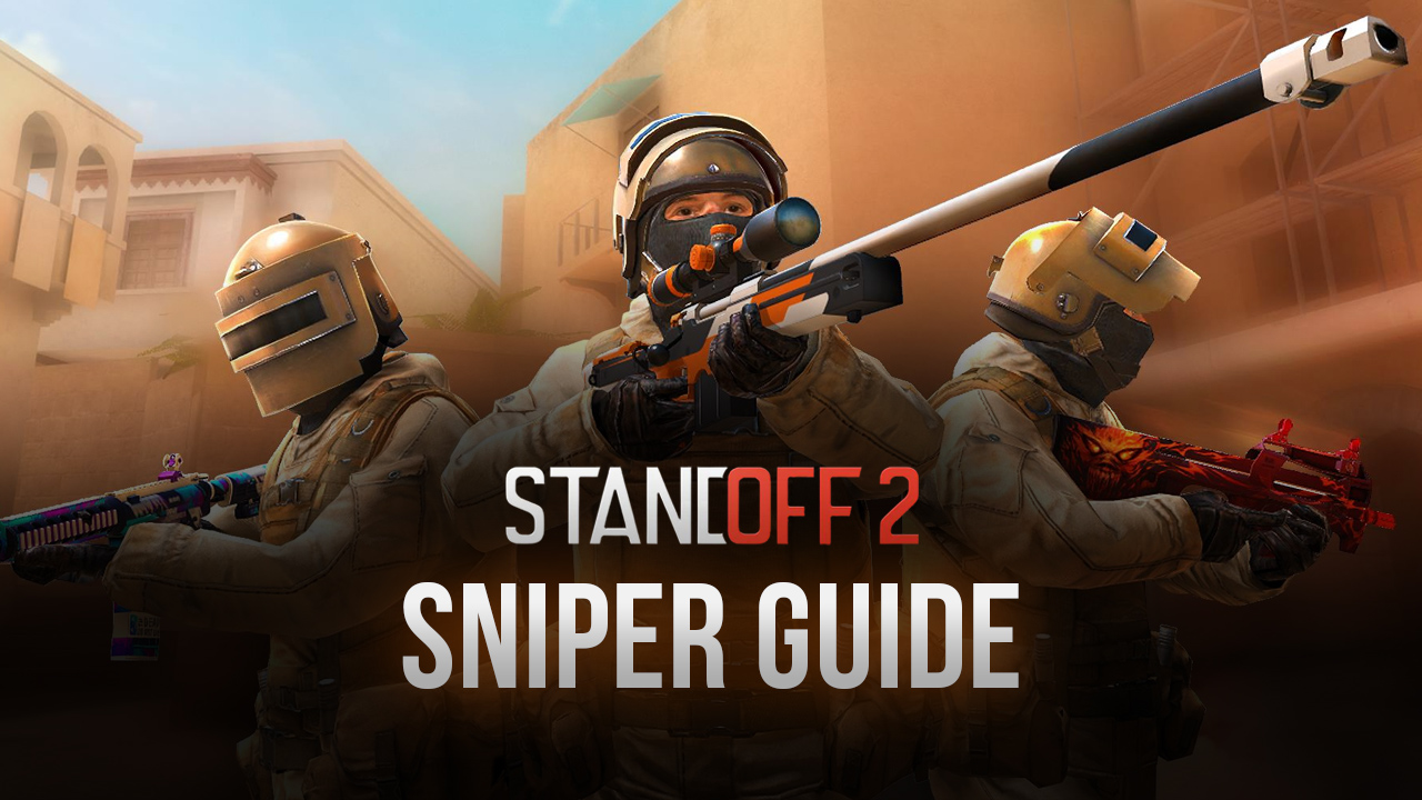 Standoff 2 Sniper Guide: Become a Deadly Scout on PC