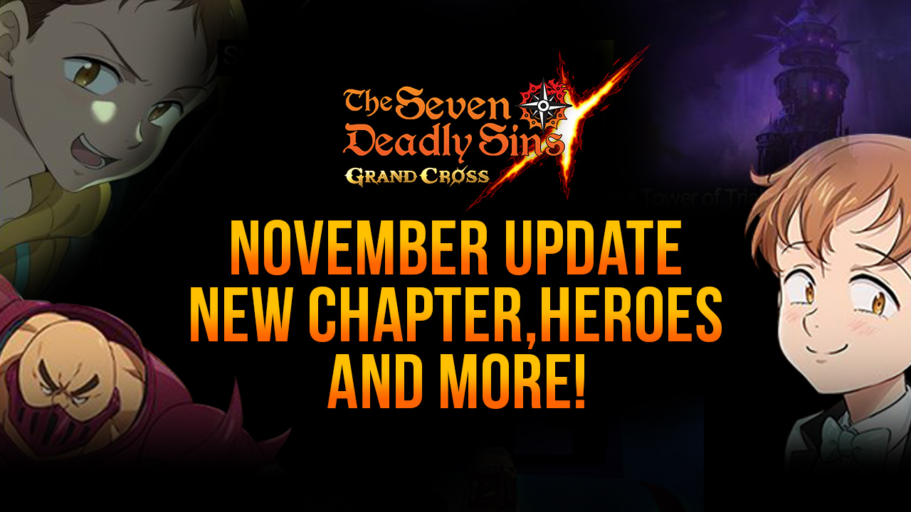 The Seven Deadly Sins: Grand Cross 11/24 Update Preview-New Chapter, New Heroes and More!!