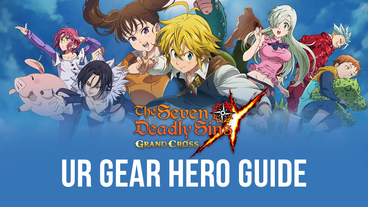 Top Heroes to UR Gear in The Seven Deadly Sins: Grand Cross on PC with BlueStacks