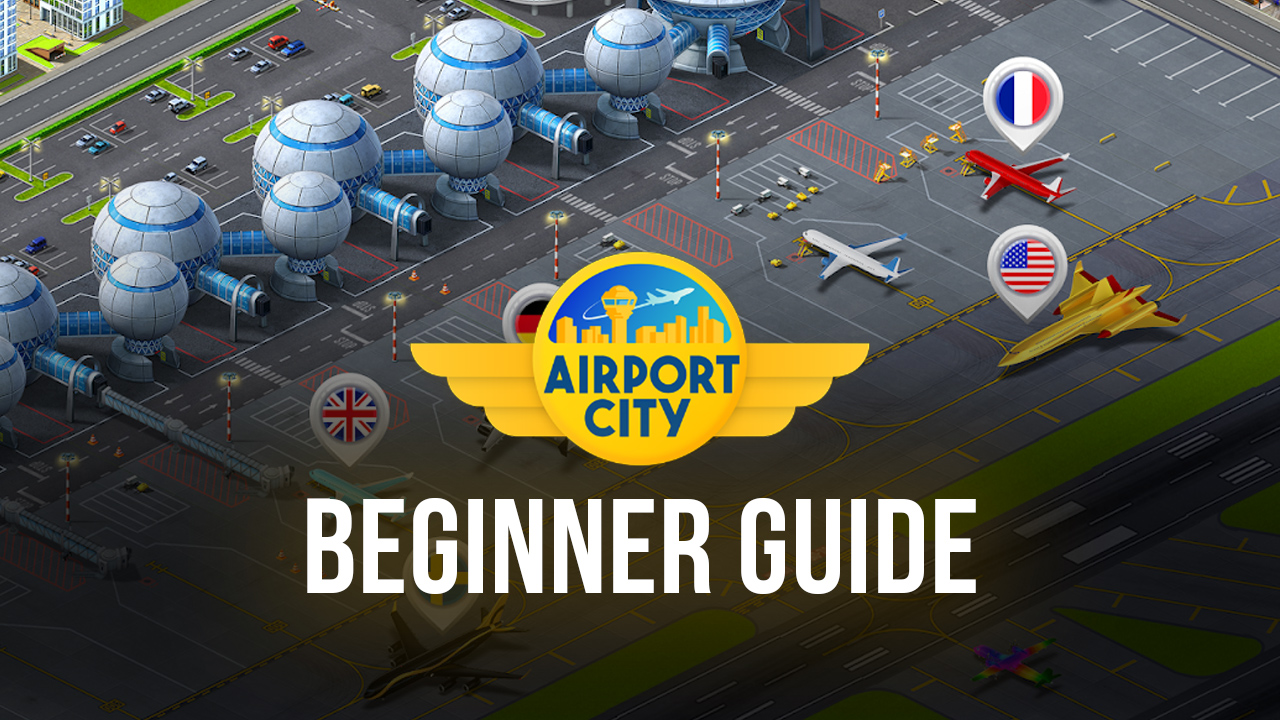 Beginner's Guide to Playing Airport City on PC
