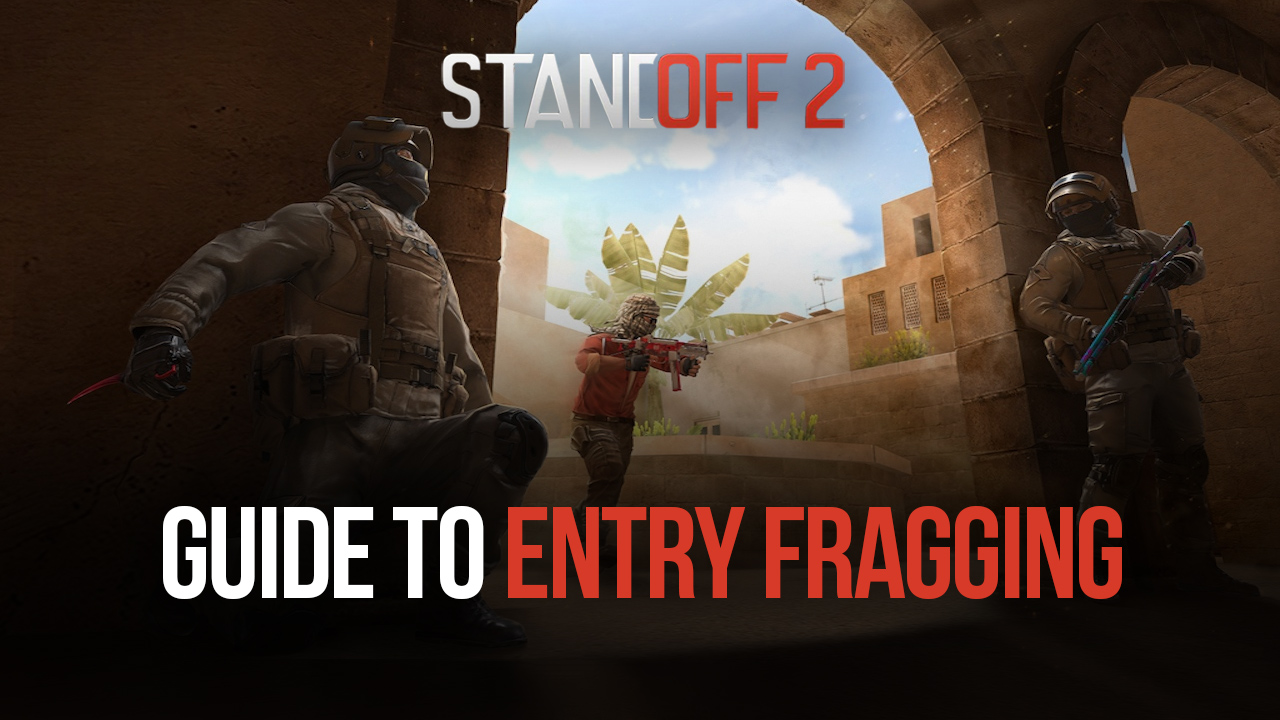 Standoff 2 Assaulter Guide: How to Become an Entry Fragger with BlueStacks