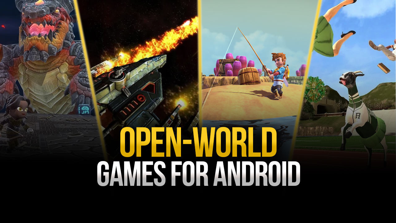 Enjoy these Open-World Games for Android on your PC
