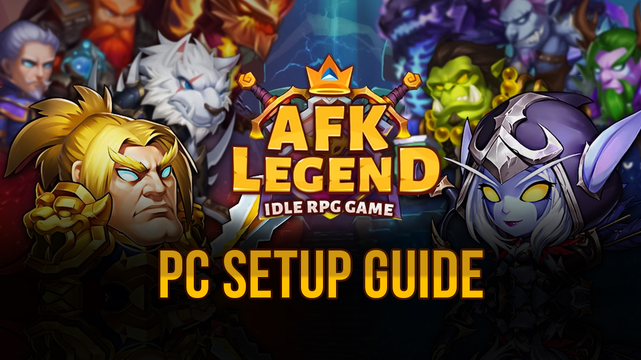 Enjoy AFK Legend on PC with BlueStacks and Conquer all Your Enemies in This Idle Game