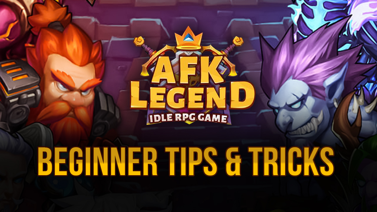 The Best AFK Legend Tips, Tricks, and Strategies for Beginners