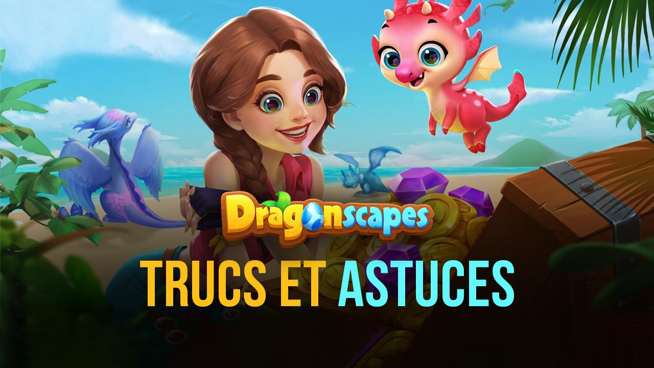 Dragonscapes Adventure – Trucs et astuces pour les nouveaux fermiers (et les dresseurs de dragons)