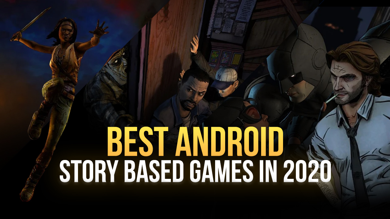 The Best Story Based Games on Android to Play on Your PC in 2020