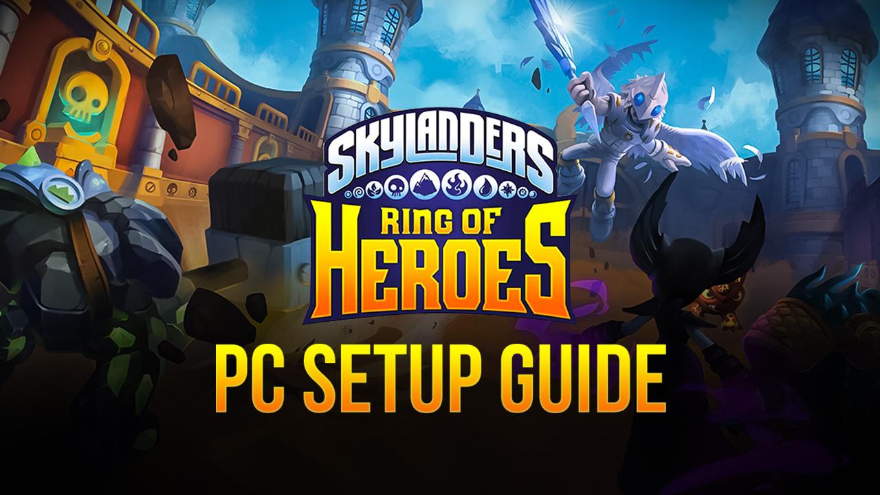 How to Play Skylanders Ring of Heroes on PC with BlueStacks
