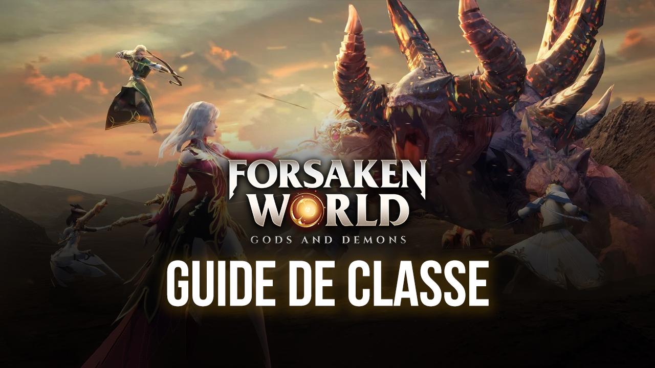 Forsaken World:Gods and Demons : Guide des classes – Les meilleures classes et tous les rôles
