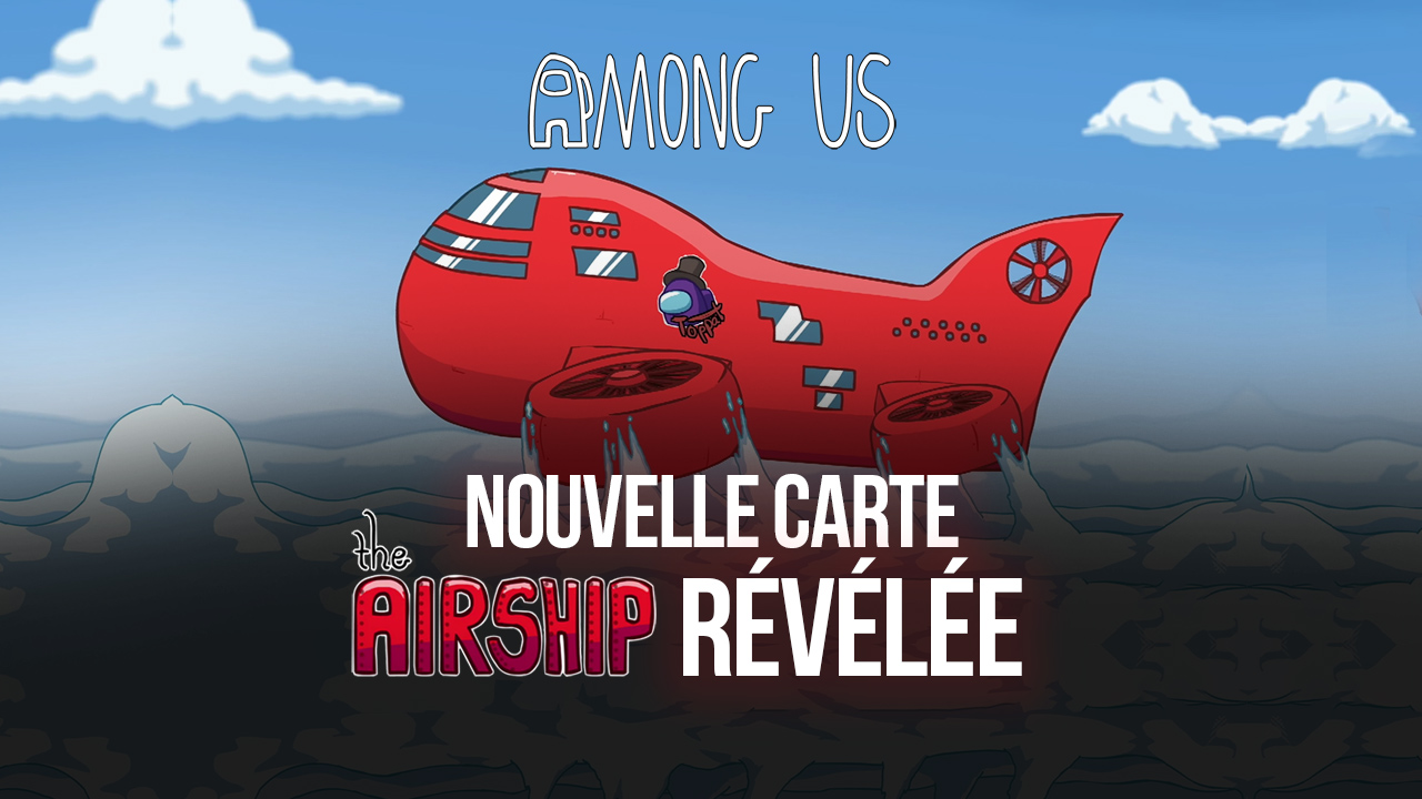 Among Us sur PC – La nouvelle map The Airship révélée
