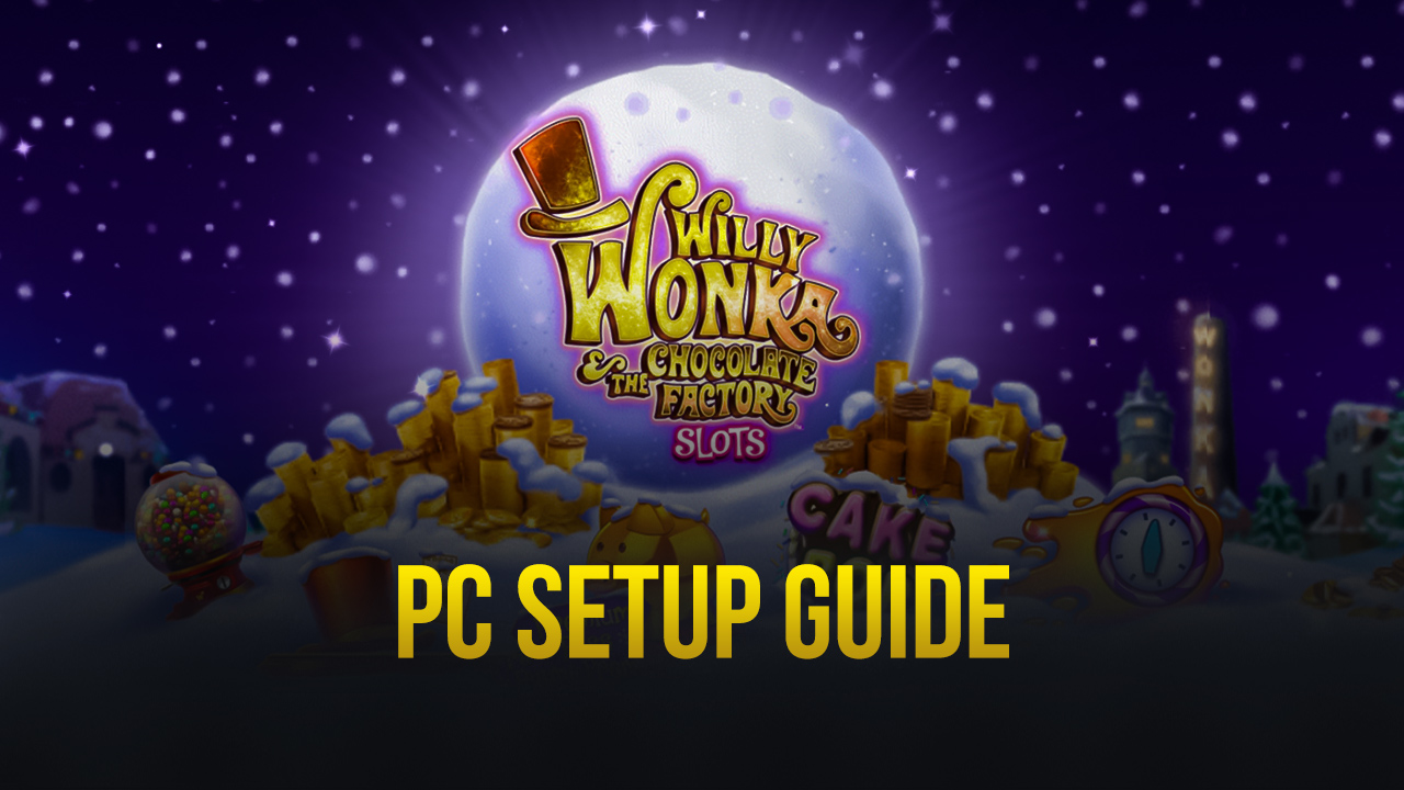 How to Play Willy Wonka Casino On PC With BlueStacks