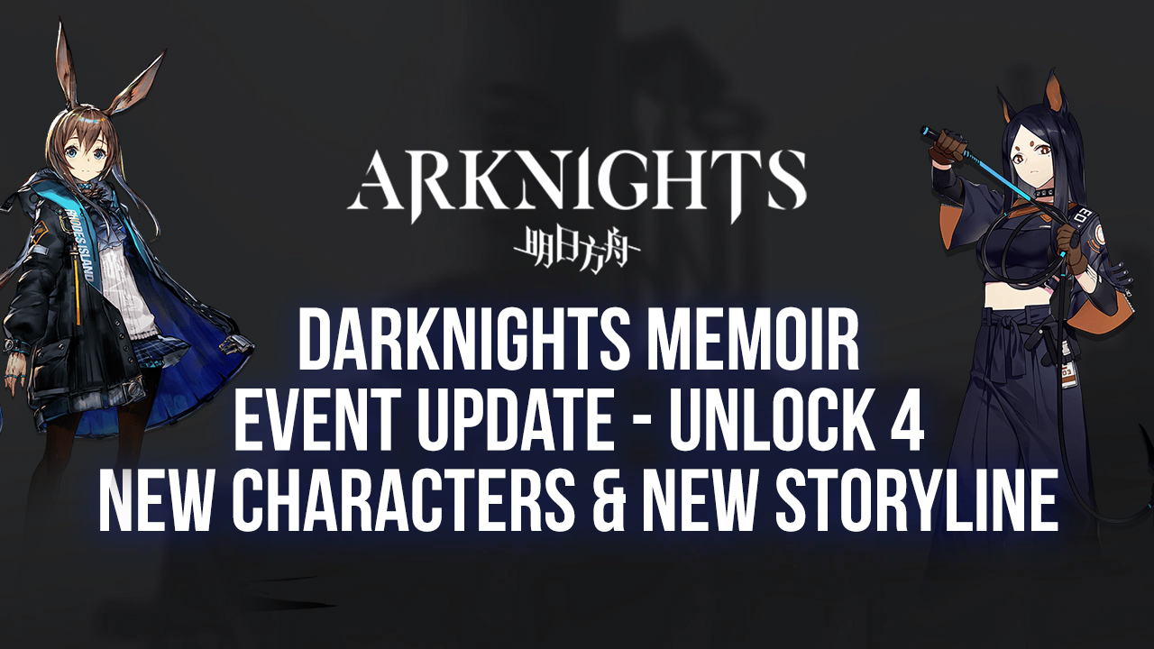 Arknights Darknights Memoir Event – Four New Characters and a Brand New Storyline