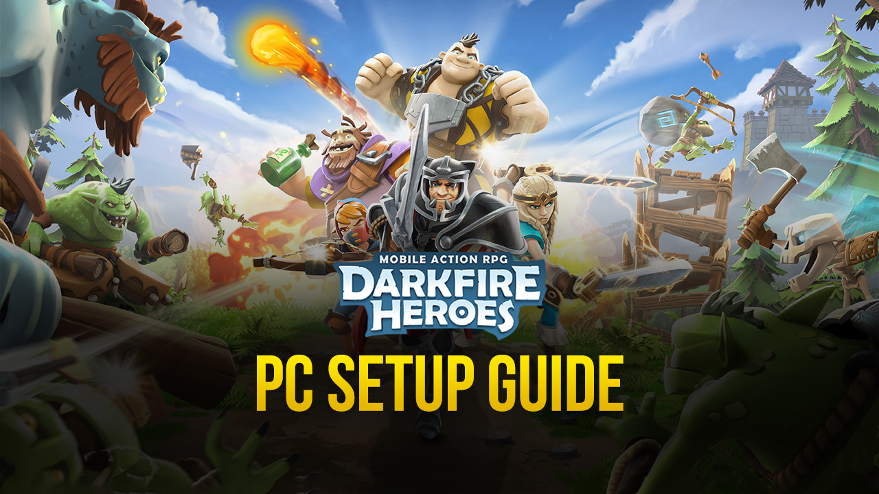 Darkfire Heroes on PC – How to Play This Awesome Gacha RPG on Your Computer