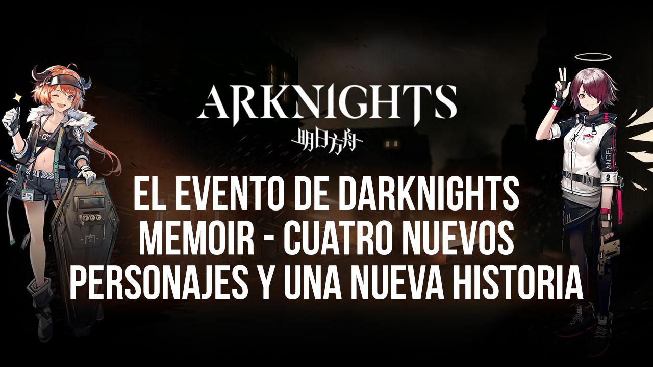 El Evento de Darknights Memoir de Arknights – Cuatro Nuevos Personajes y Una Nueva Historia