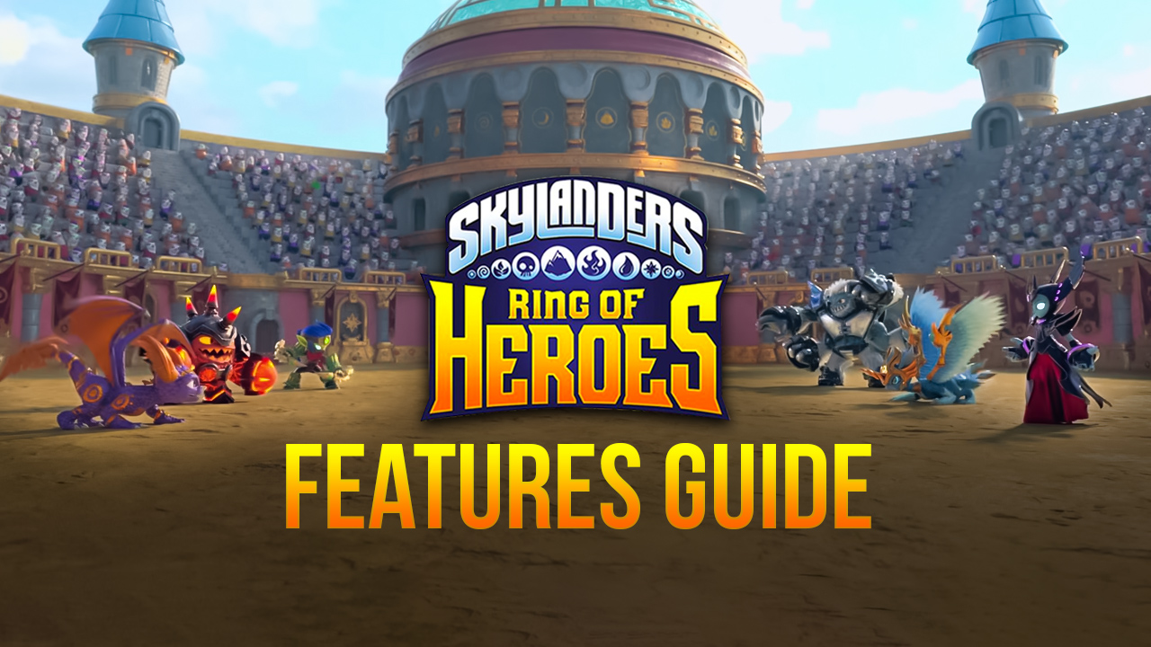 Skylanders Ring of Heroes on PC- Streamline and Enhance Your Gameplay With these BlueStacks Features