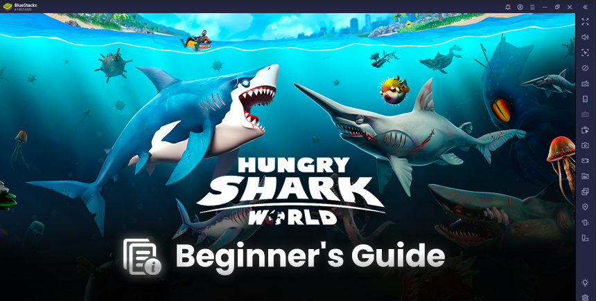 Hungry Shark World – Beginner's Guide for Getting Started