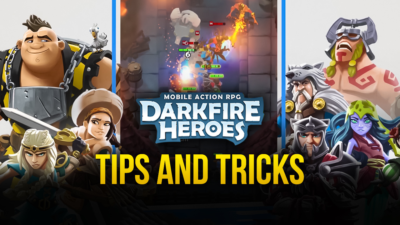 Darkfire Heroes Best Tips, Tricks, and Strategies for Winning Every Battle