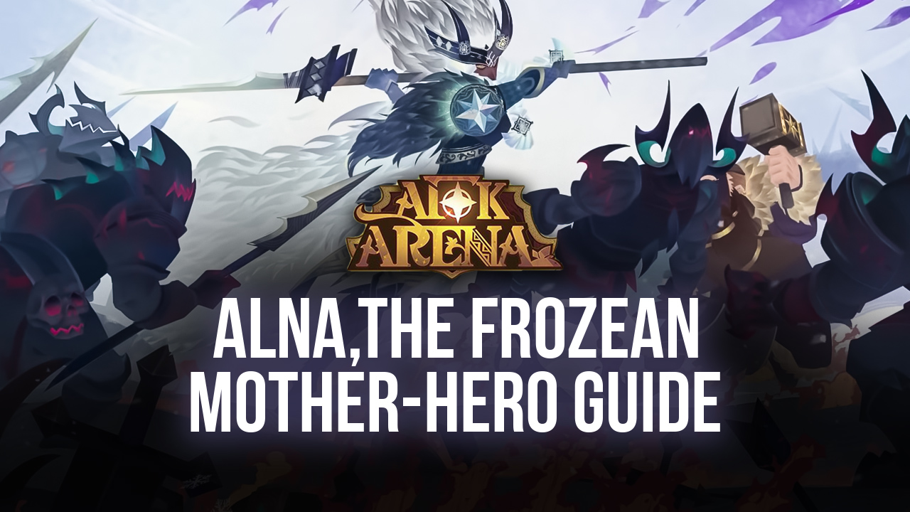 BlueStacks' PC Guide to AFK Arena's Alna, the Frozen Mother