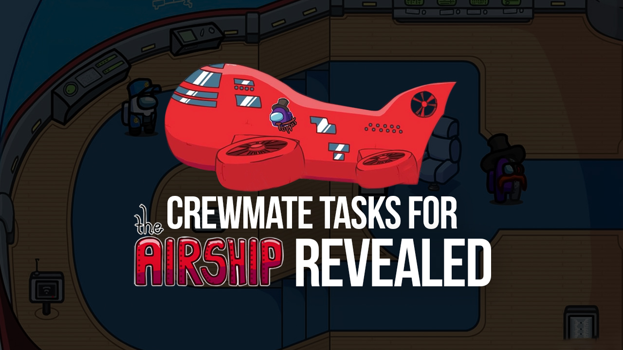 Among Us : All Crewmate Tasks in 'The Airship' Map Unveiled