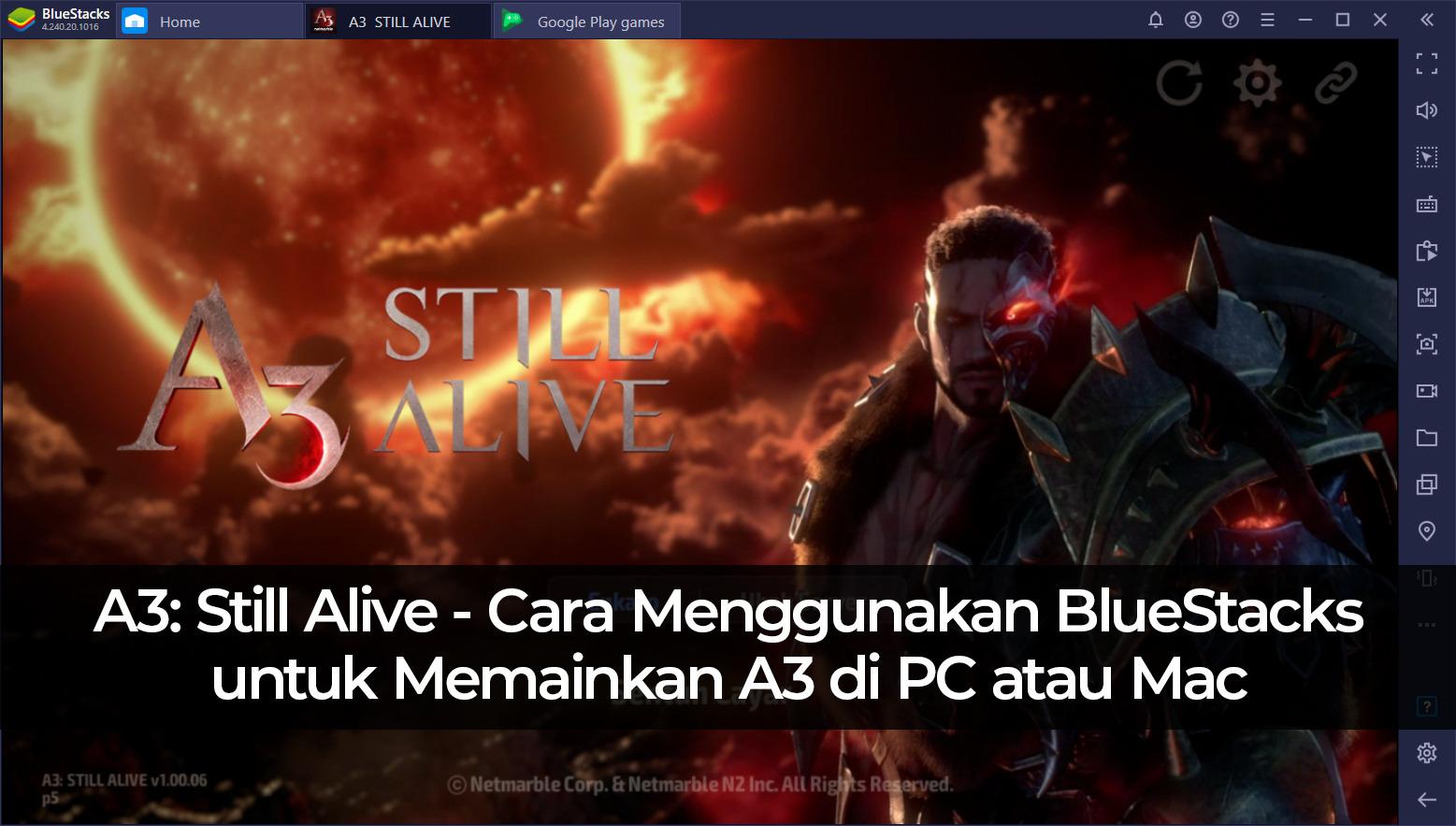 A3: Still Alive – Cara Menggunakan BlueStacks untuk Memainkan A3 di PC atau Mac