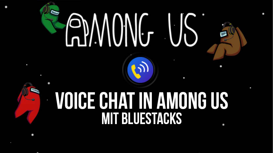 Sprachchat in Among Us, exklusiv auf BlueStacks