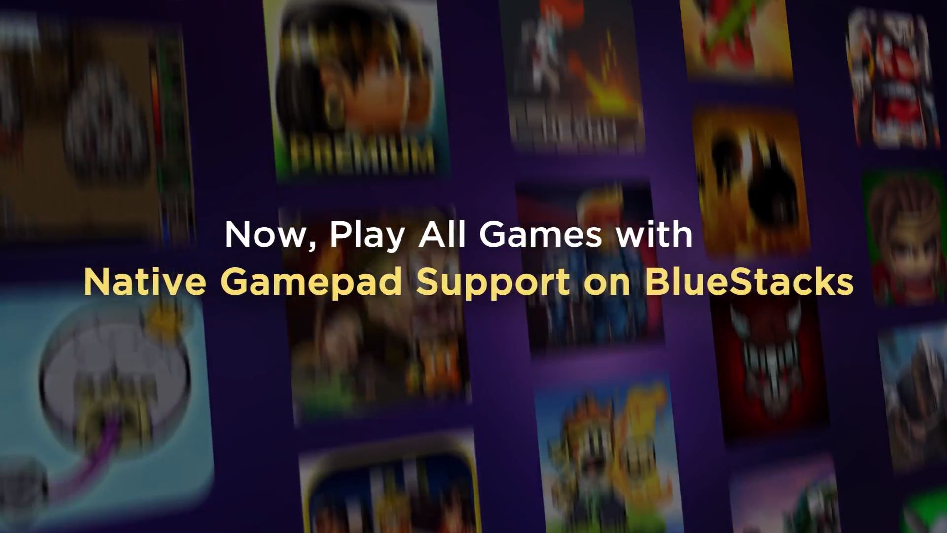 Native Gamepad Support – BlueStacks Gamepad Support Just Got Better!