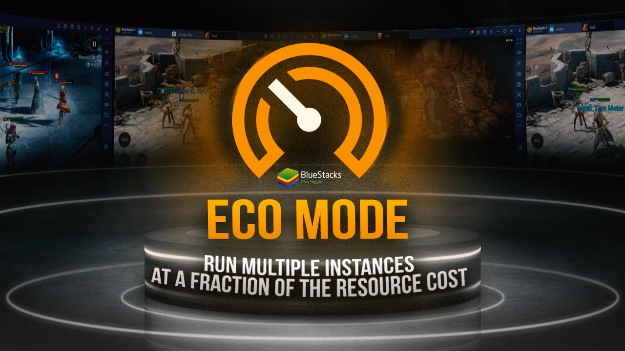 BlueStacks giới thiệu Eco Mode: Chơi nhiều instance không lo nặng máy