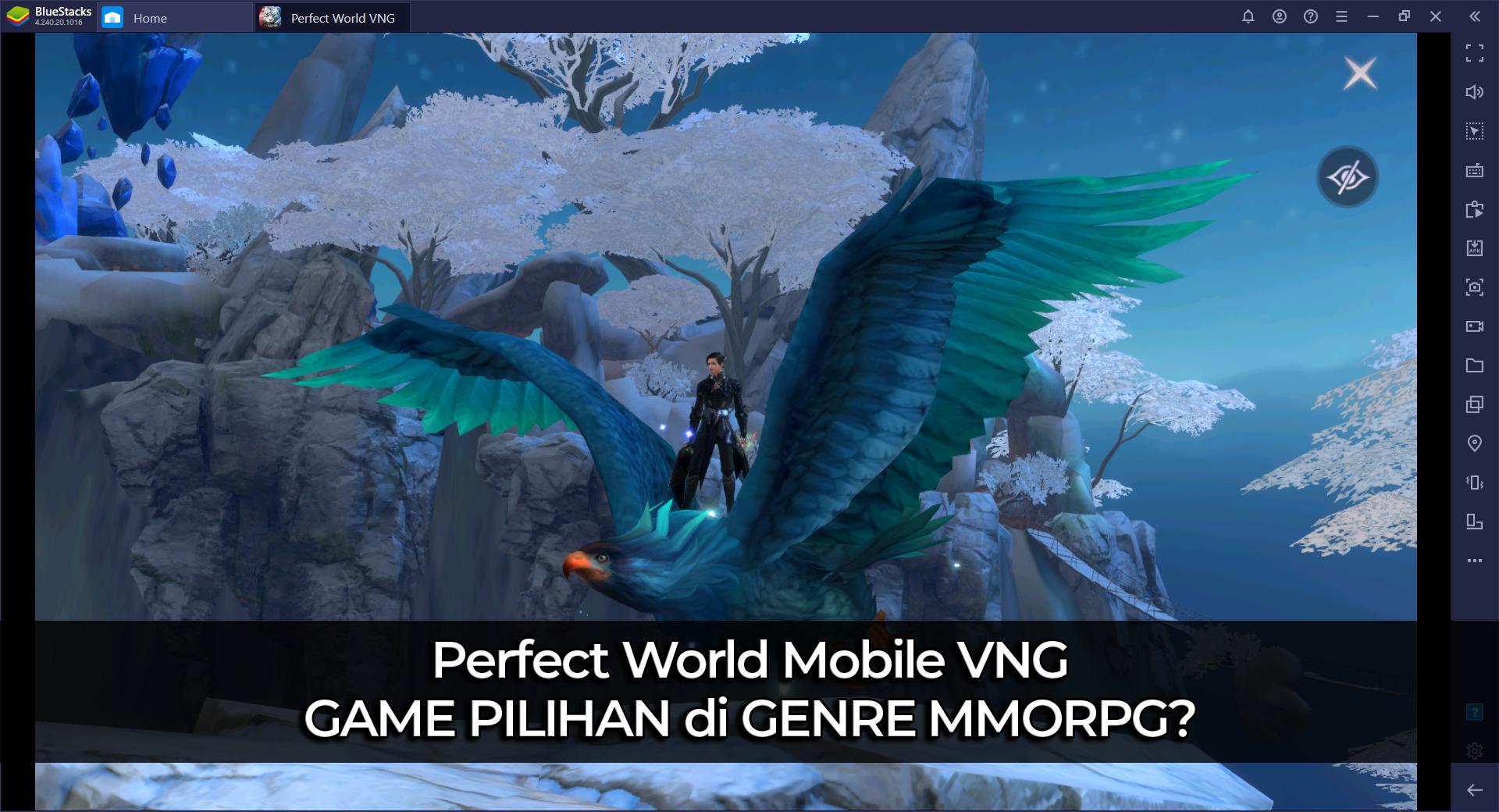 Perfect World Mobile VNG, menjadi game pilihan BlueStacks untuk MMORPG?