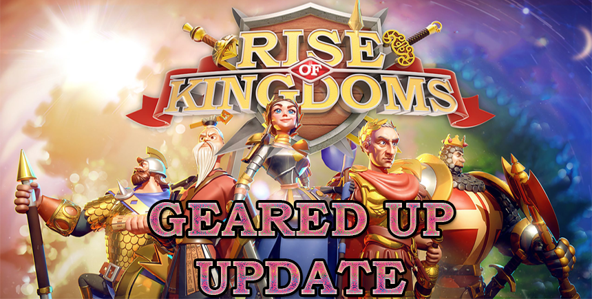 Rise of Kingdoms 'Geared Up' Patch Brings Changes to The Equipment System