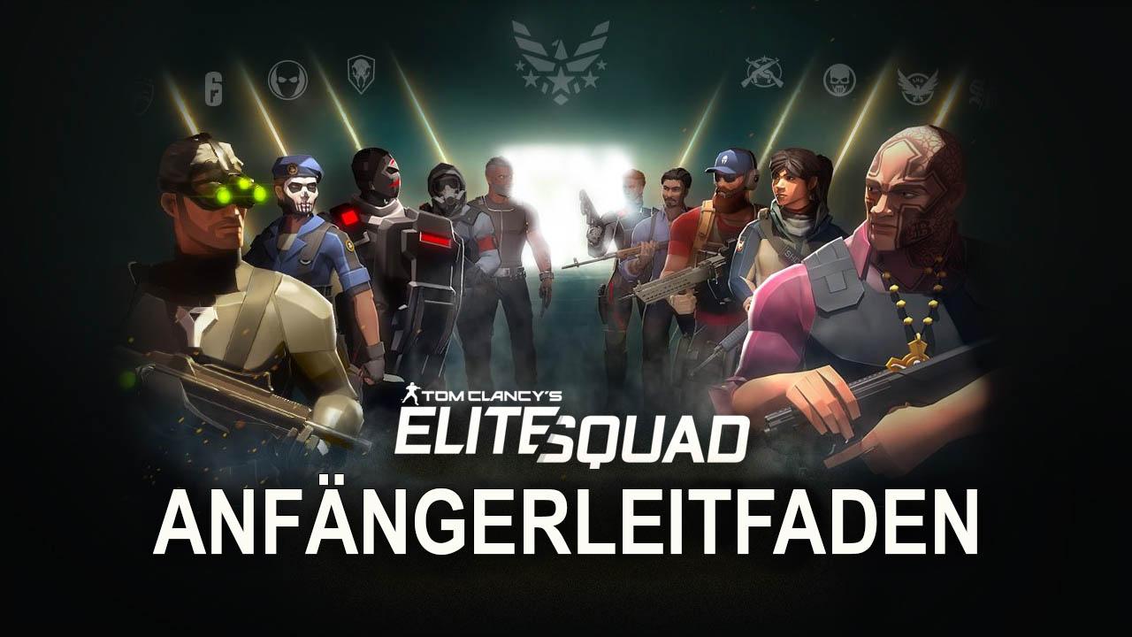Tom Clancy's Elite Squad – Tipps und Tricks für Anfänger